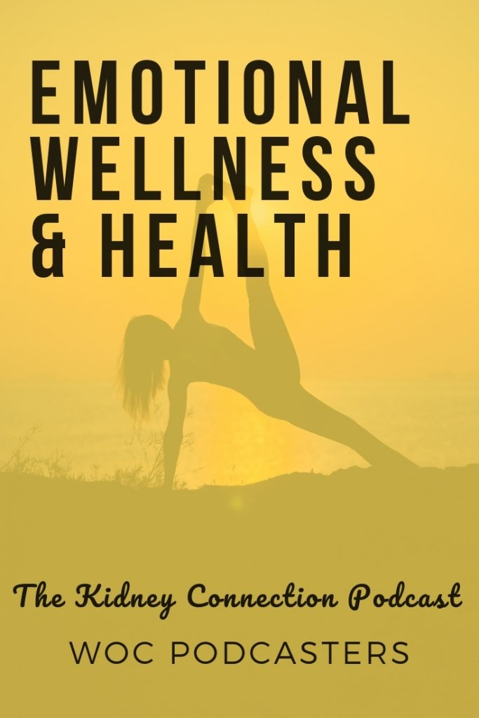 The Kidney Connection Podcast: How your emotional wellness impacts your health.