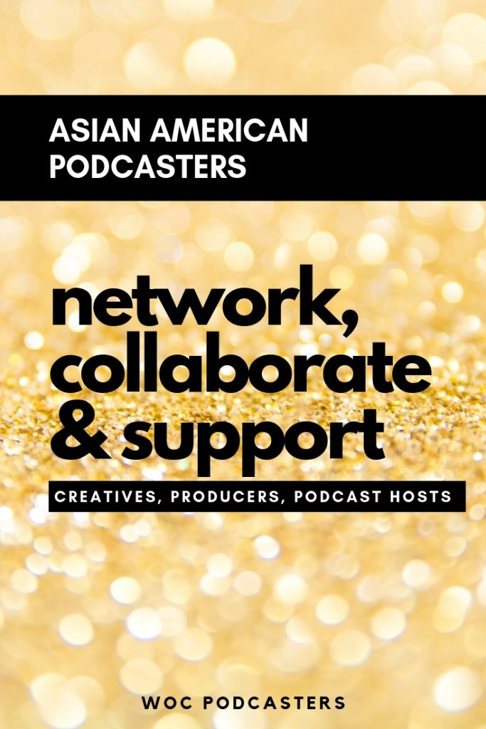 Join the Asian American Podcasters Group.