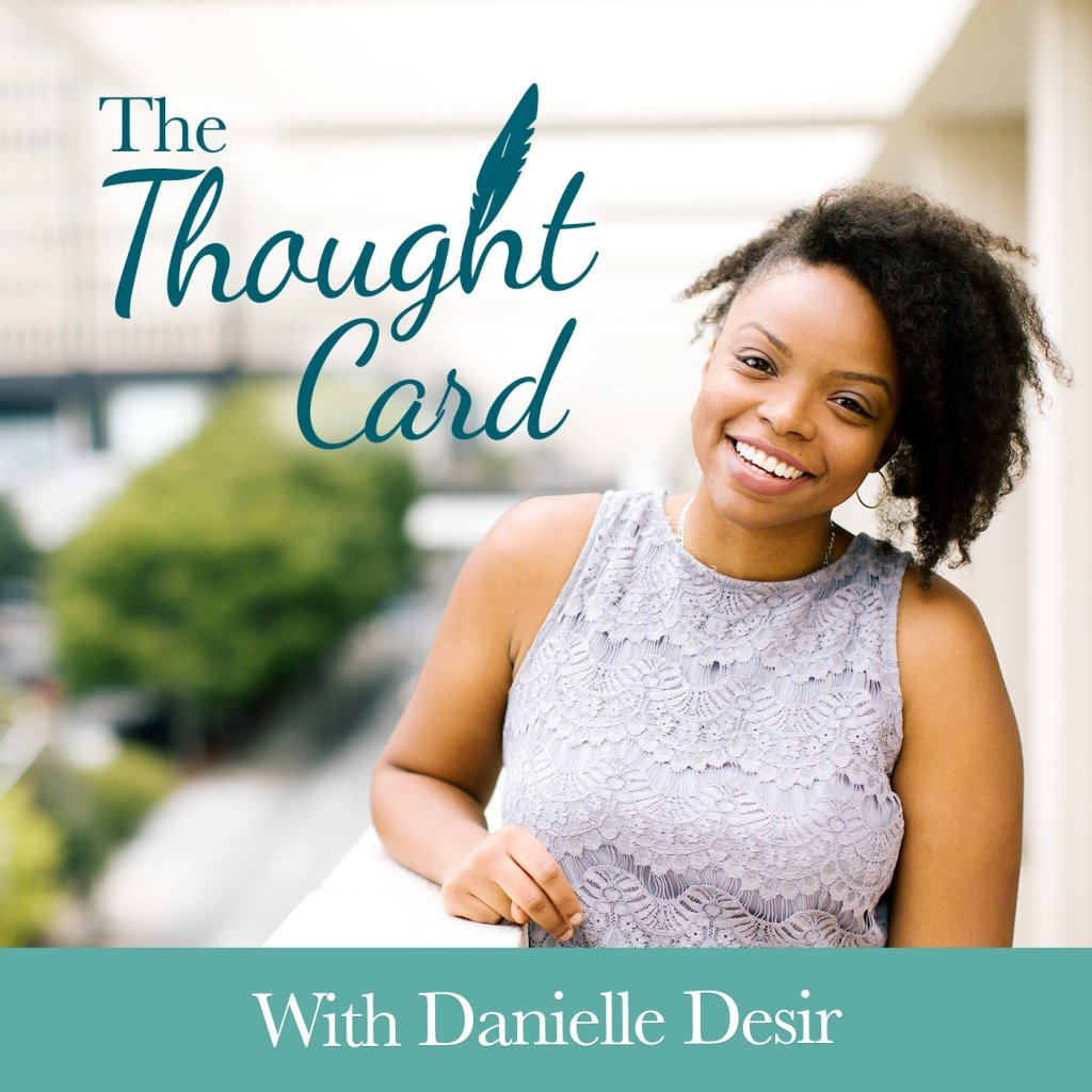 The Thought Card Podcast by Danielle Desir