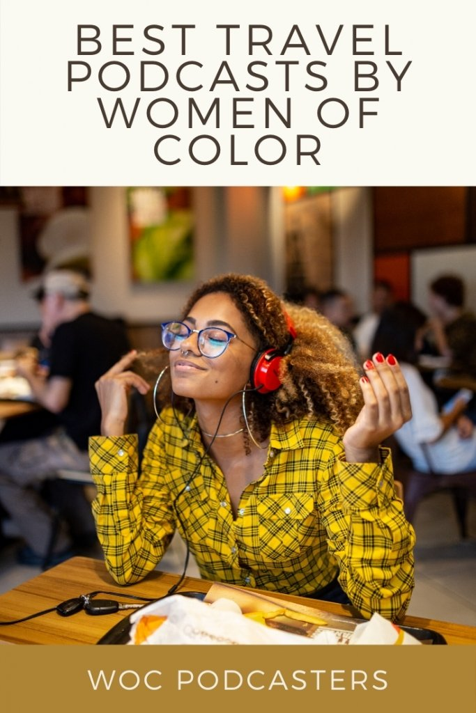 Best travel podcasts to listen to by women of color.