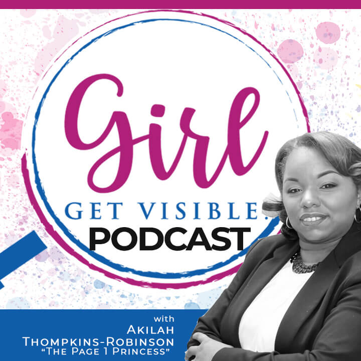 Girl Get Visible Podcast by Akilah Thompkins-Robinson