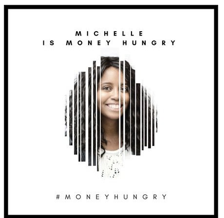 Michelle Is Money Hungry Podcast by Michelle Jackson