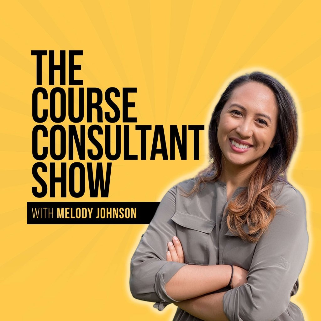 The Course Consultant Show by Melody Johnson