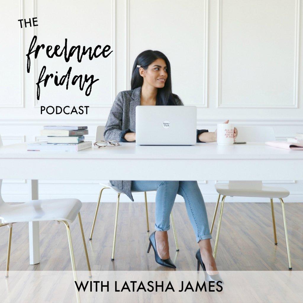 Freelance Friday Podcast by Latasha James